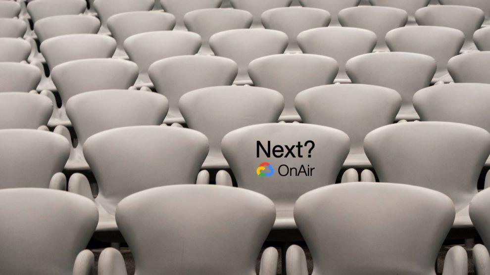Google CLOUD Next OnAir