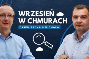 Wrzesień w chmurach - Jacek i Michał